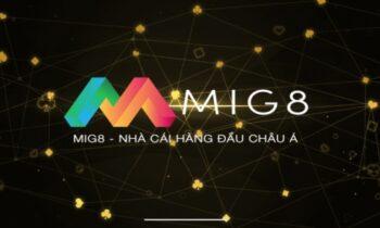 Mig8 – Nhà cái cá cược đạt tiêu chuẩn quốc tế