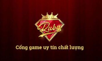 Ruby- Cổng game đổi thưởng uy tín số 1 tại Việt Nam
