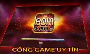 Bom Club- Cổng game đổi thưởng online lớn nhất Việt Nam